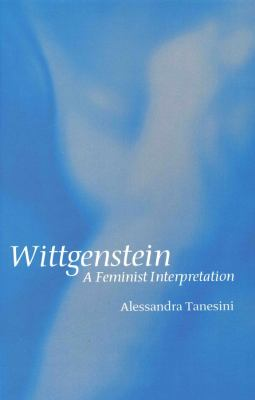 Wittgenstein: A Feminist Interpretation 9780745620756
