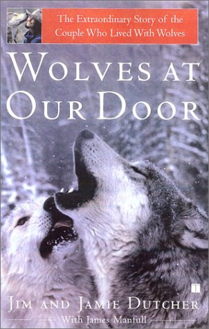 Wolves at Our Door: The Extraordinary Story of the Couple Who Lived with Wolves 9780743400497