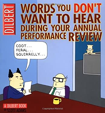 Words You Don't Want to Hear During Your Annual Performance Review: A Dilbert Book 9780740738050