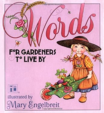 Words for Gardeners to Live by 9780740735189