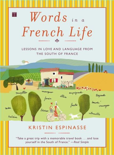 Words in a French Life: Lessons in Love and Language from the South of France 9780743287296