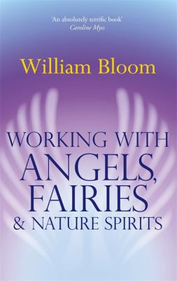 Working with Angels, Fairies & Nature Spirits 9780749941161