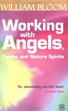 Working with Angels, Fairies and Nature Spirits 9780749919047