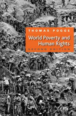 World Poverty and Human Rights: Cosmopolitan Responsibilities and Reforms 9780745641447