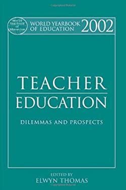 World Yearbook of Education 2002: Dilemmas & Prospects 9780749435745