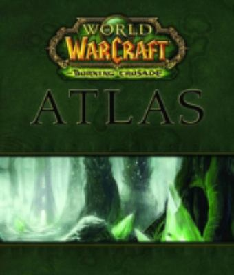 World of Warcraft Atlas: The Burning Crusade 9780744009859