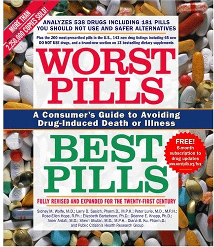 Worst Pills, Best Pills: A Consumer's Guide to Avoiding Drug-Induced Death or Illness 9780743492560