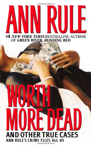 Worth More Dead: And Other True Cases Vol. 10 9780743448741