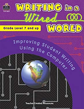 Writing in a Wired World: Improving Student Writing Using the Computer 9780743938396