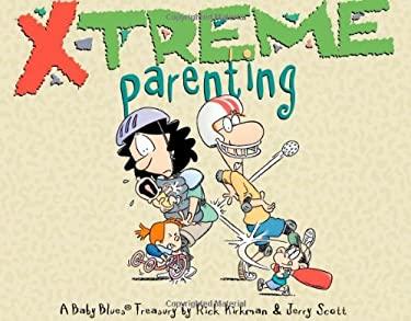 X-Treme Parenting: A Baby Blues Treasury 9780740770975