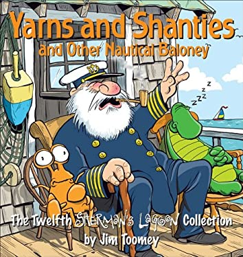 Yarns and Shanties (and Other Nautical Baloney): The Twelfth Sherman's Lagoon Collection 9780740765575