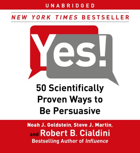 Yes!: 50 Scientifically Proven Ways to Be Persuasive 9780743583268