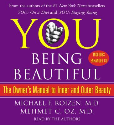 You: Being Beautiful: The Owner's Manual to Inner and Outer Beauty 9780743573955