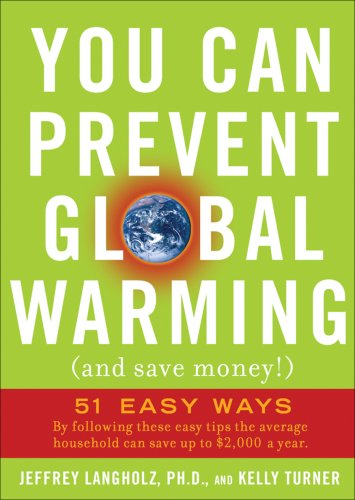 You Can Prevent Global Warming (and Save Money!): 51 Easy Ways 9780740777165