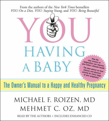 You: Having a Baby: The Owner's Manual to a Happy and Healthy Pregnancy 9780743573979
