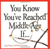 You Know You've Reached Middle Age If...