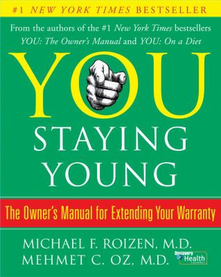 You: Staying Young: The Owner's Manual for Extending Your Warranty 9780743292566