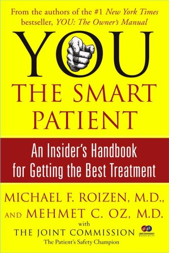 You: The Smart Patient: An Insider's Handbook for Getting the Best Treatment 9780743293013