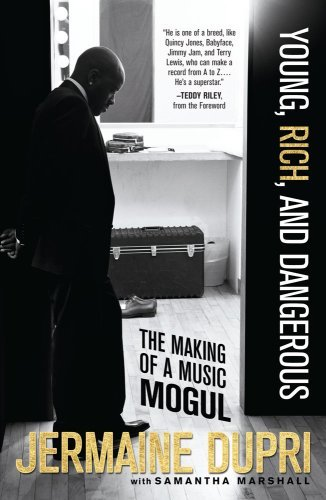 Young, Rich, and Dangerous: The Making of a Music Mogul 9780743299817