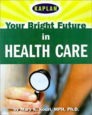 Your Bright Future in Health Care 9780743230605