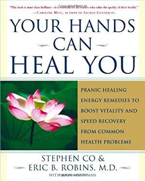Your Hands Can Heal You: Pranic Healing Energy Remedies to Boost Vitality and Speed Recovery from Common Health Problems 9780743243056
