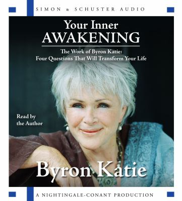 Your Inner Awakening: The Work of Byron Katie: Four Questions That Will Transform Your Life 9780743562720