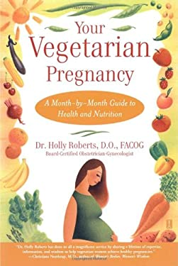 Your Vegetarian Pregnancy: A Month-By-Month Guide to Health and Nutrition 9780743224529