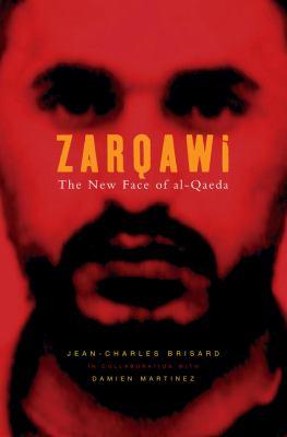 Zarqawi: The New Face of Al-Qaeda