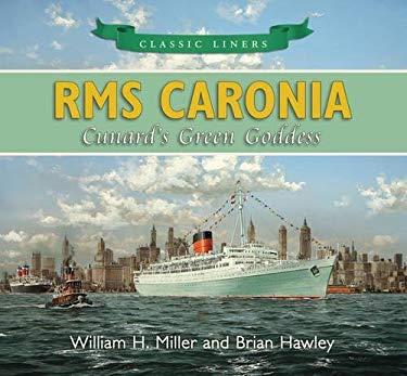 RMS Caronia: Cunard's Green Goddess 9780752457918