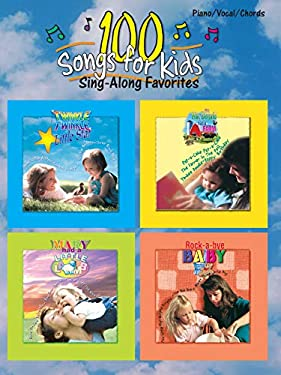 100 Songs for Kids: Sing-Along Favorites 9780757980428