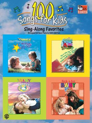 100 Songs for Kids (Sing-Along Favorites) 9780757980411