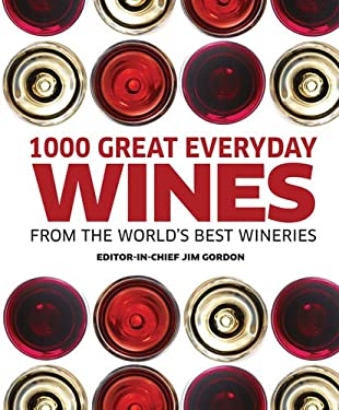 1000 Great Everyday Wines: From the World's Best Wineries 9780756686802