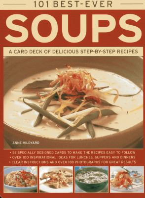 101 Best-Ever Soups: A Card Deck of Delicious Step-By-Step Recipes 9780754825425