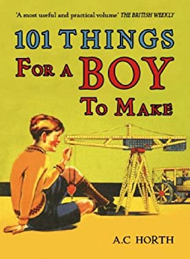 101 Things for a Boy to Make 9780752442617