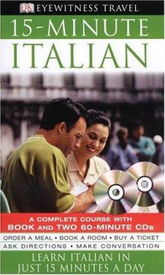 Eyewitness Travel Guides: 15-Minute Italian [With CD] 9780756609290