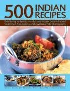 500 Indian Recipes: Deliciously Authentic Step-By-Step Recipes from India and South-East Asia, Easy-To-Make with Over 500 Photographs 9780754815914