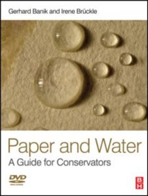 Paper and Water: A Guide for Conservators [With DVD] 9780750668316