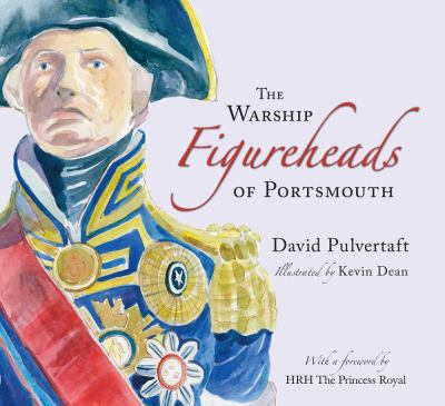 The Warship Figureheads of Portsmouth 9780752450766