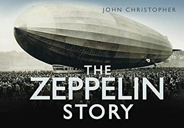The Zeppelin Story 9780752451756