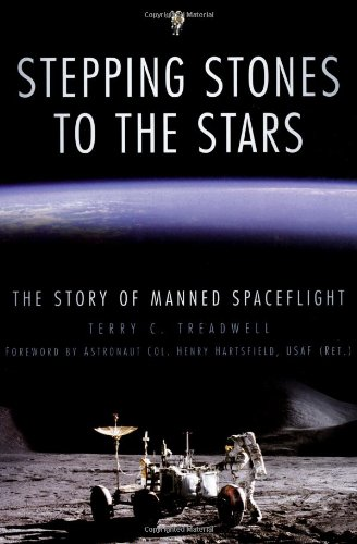 Stepping Stones to the Stars: The Story of Manned Spaceflight 9780752454092