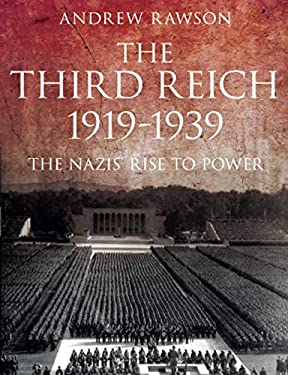 The Third Reich 1919-1939: The Nazis' Rise to Power 9780752455709