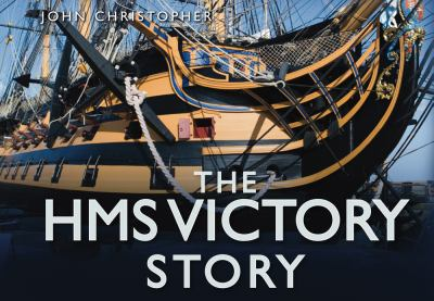 The HMS Victory Story 9780752456058