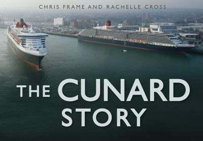 The Cunard Story 9780752459141