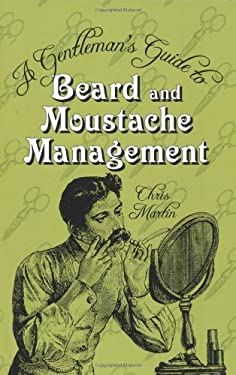 A Gentleman's Guide to Beard and Moustache Management 9780752459752
