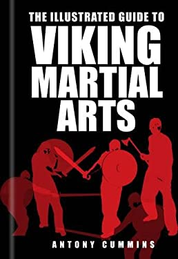 The Illustrated Guide to Viking Martial Arts 9780752480602