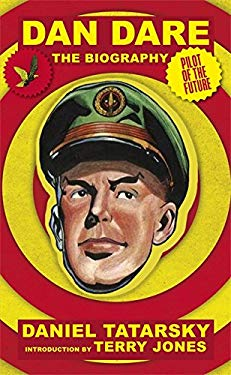 Dan Dare: Pilot of the Future 9780752888965