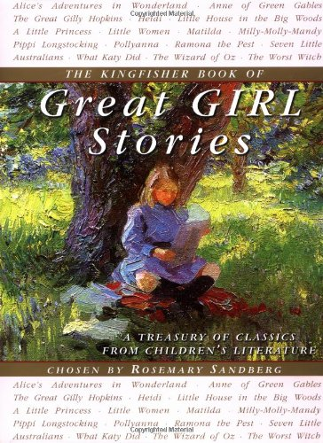 Great Girl Stories: A Treasury of Favorites from Children's Literature 9780753452073