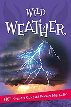 Wild Weather: Everything you want to know about our weather in one amazing book (It's all about...)