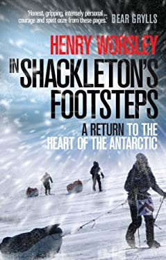 In Shackleton's Footsteps: A Return to the Heart of the Antarctic 9780753522066