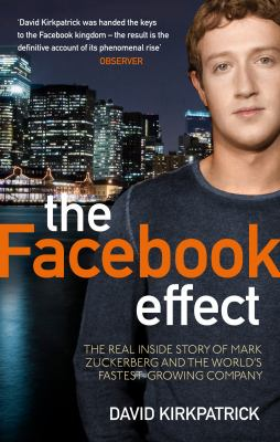 Facebook Effect: The Inside Story of the Company That Is Connecting the World 9780753522752